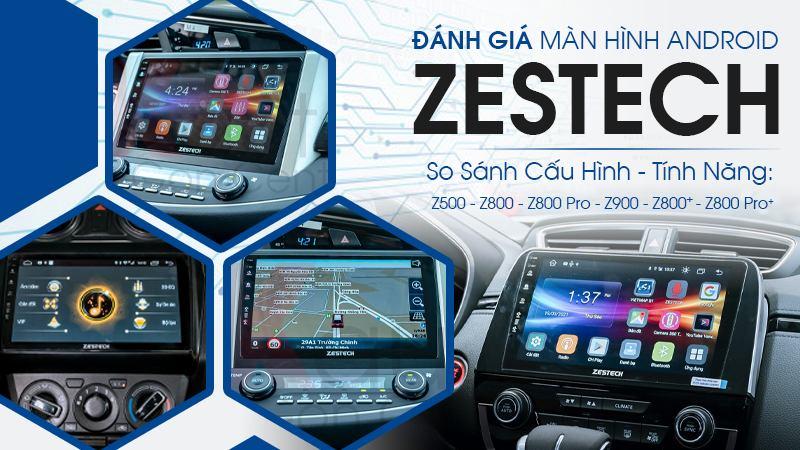 so sánh màn hình android zestech hcm