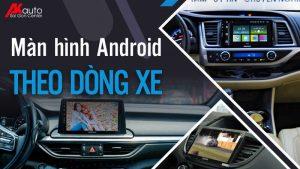 Màn hình android theo xe