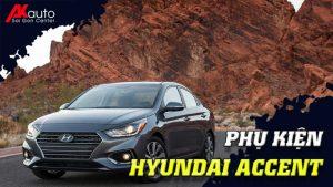 Phụ kiện - Đồ chơi Hyundai Accent