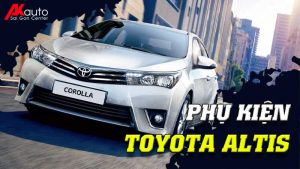 Phụ kiện - Đồ chơi Toyota Altis