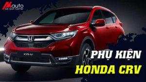 Phụ kiện - Đồ chơi Honda CRV