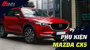 Phụ kiện - Đồ chơi Mazda CX5