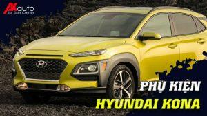 Phụ kiện - Đồ chơi Hyundai Kona