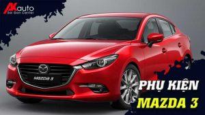 Phụ kiện - Đồ chơi Mazda 3