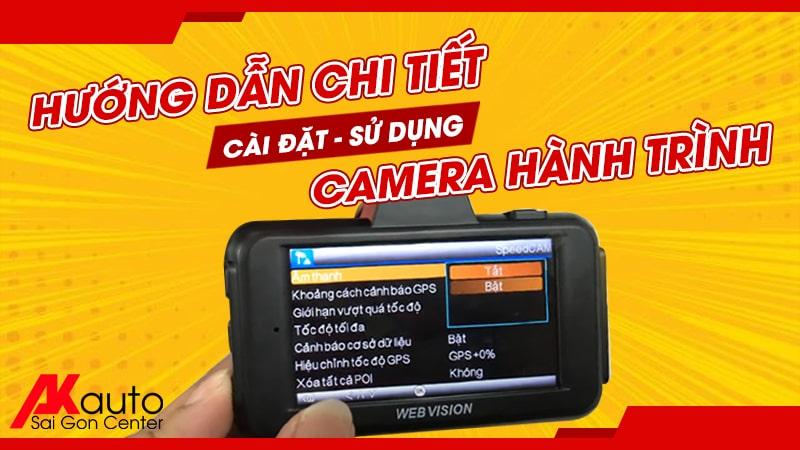 hướng dẫn cài đặt sử dụng camera hành trình